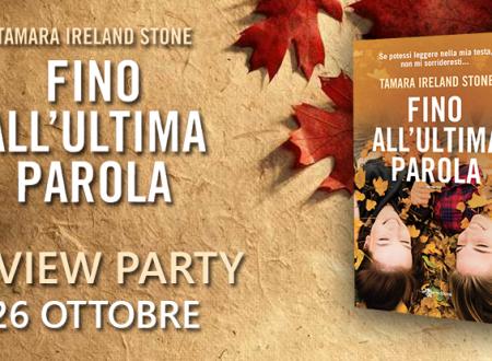 Review Party: Fino all'ultima parola di Tamara Ireland Stone