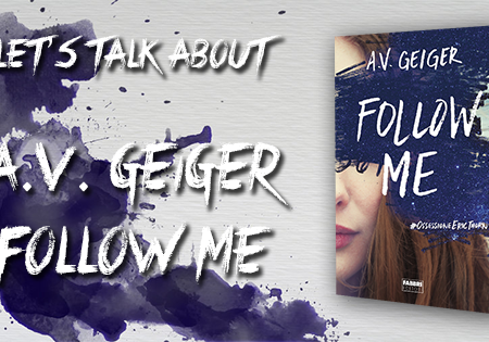Let's talk about: Follow me di A.V. Geiger