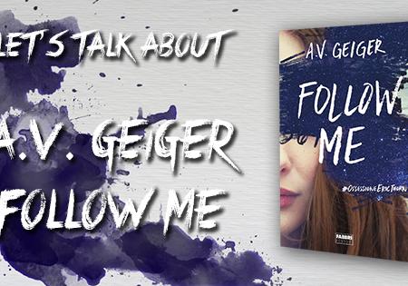 Let's talk about: Follow me di A.V. Geiger
