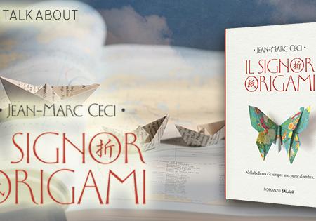 Let's talk about: Il signor Origami di Jean-Marc Ceci