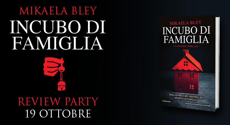 Review Party: Incubo di famiglia di Mikaela Bley