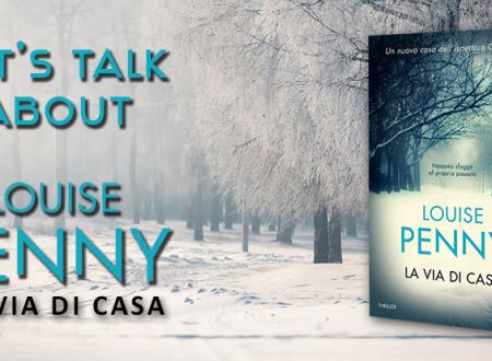 Let's talk about: La via di casa di Louise Penny