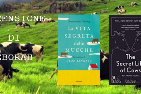 La vita segreta delle mucche di Rosamund Young | Recensione di Deborah
