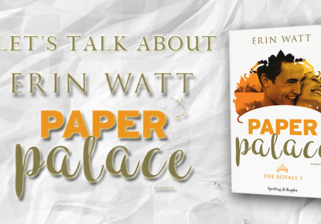 Let's talk about: Paper Palace di Erin Watt
