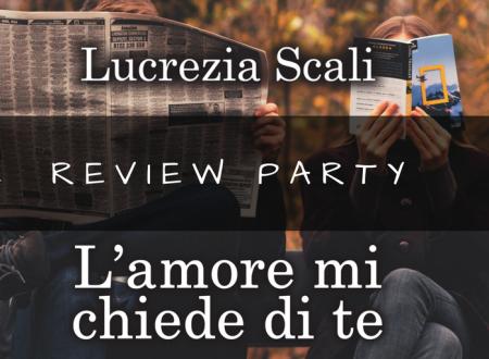 Review Party: L'amore mi chiede di te di Lucrezia Scali