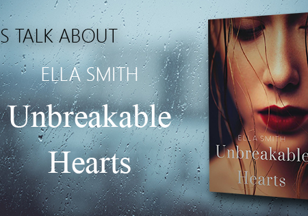 Let's talk about: Unbreakable Hearts di Ella Smith