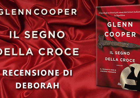 Il segno della croce di Glenn Cooper | Recensione di Deborah
