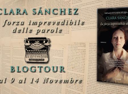 BLOGTOUR: La forza imprevedibile delle parole di Clara Sánchez – Intervista