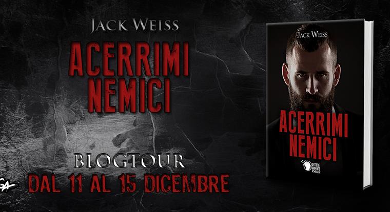 BLOGTOUR: Acerrimi Nemici di Jack Weiss – Nella mente di Antonio La Marca