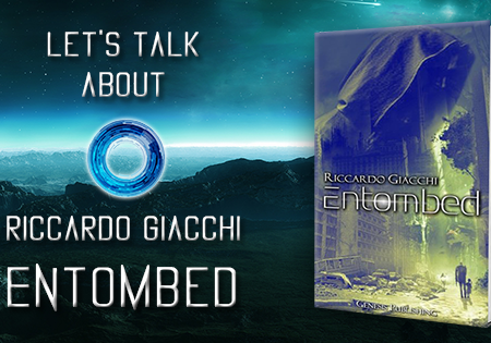 Let's talk about: Entombed di Riccardo Giacchi