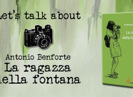 Let's talk about: La ragazza della fontana di Antonio Benforte