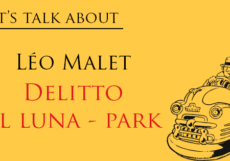 Let's talk about: Delitto al luna park di Léo Malet