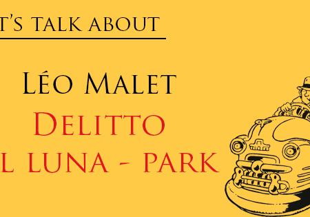 Let's talk about: Delitto al luna park di Léo Malet