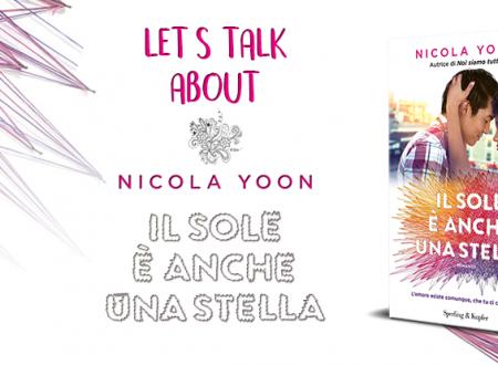 Let's talk about: Il sole è anche una stella di Nicola Yoon