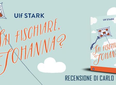 """Recensione: """"Sai fischiare, Johanna?"""" di Ulf Stark (Iperborea)"""