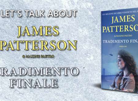 Let's talk about: Tradimento finale di James Patterson e Maxine Paetro
