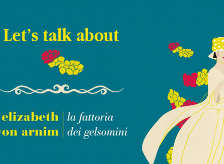 Let's talk about: La fattoria dei gelsomini di Elizabeth von Arnim
