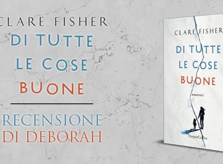 Di tutte le cose buona di Clare Fisher | Recensione di Deborah