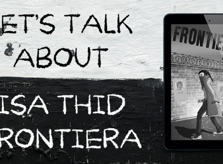 Let's talk about: Frontiera di Isa Thid