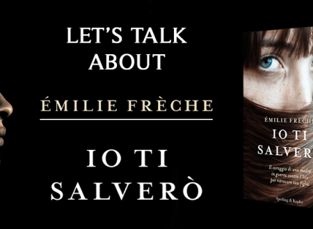 Let's talk about: Io ti salverò di Émilie Frèche