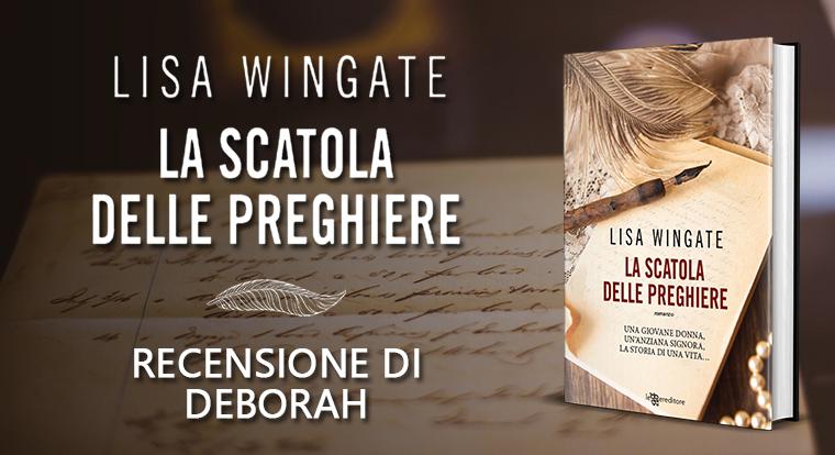La scatole delle preghiere di Lisa Wingate | Recensione di Deborah
