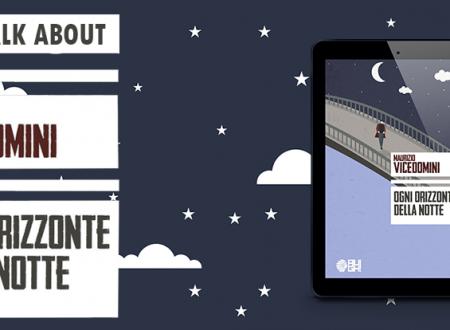 Let's talk about: Ogni orizzonte della notte di Maurizio Vicedomini