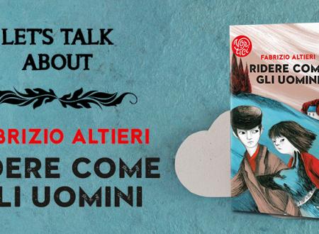 Let's talk about: Ridere come gli uomini di Fabrizio Altieri