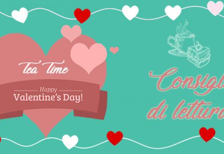 Tea Time: #Consiglidilettura per San Valentino