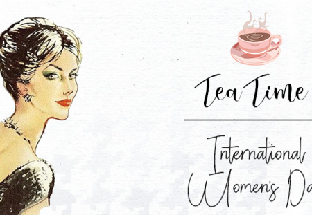 Tea Time: International Women's Day – Powerful Girls