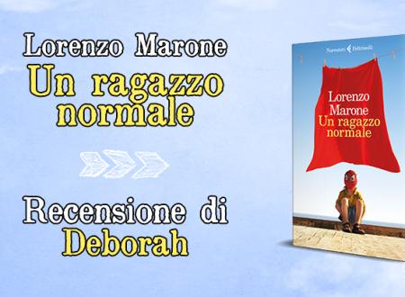 Un ragazzo normale di Lorenzo Marone | Recensione di Deborah