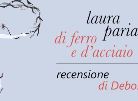 Di ferro e d'acciaio di Laura Pariani | Recensione di Deborah