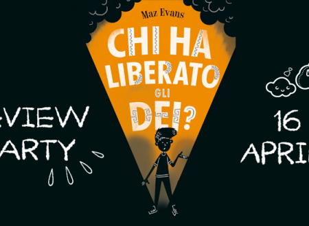 Review Party: Chi ha liberato gli dei? di Maz Evans