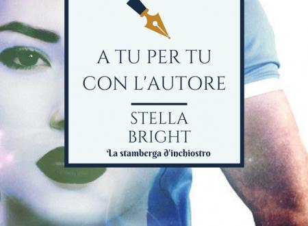 A tu per tu con Stella Bright