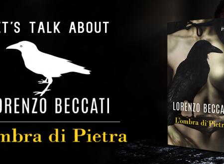 Let's talk about: L'ombra di Pietra di Lorenzo Beccati