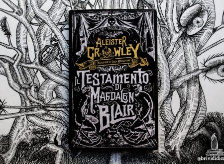 Old but gold: Il Testamento di Magdalen Blair di Aleister Crowley