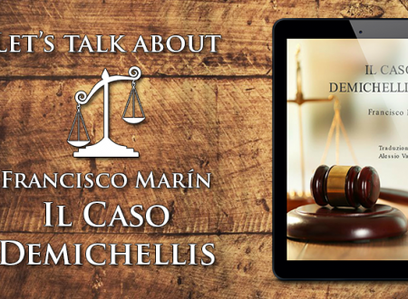Let's talk about: Il Caso Demichellis di Francisco Marín