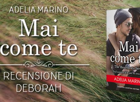 Mai come te di Adelia Marino | Recensione di Deborah