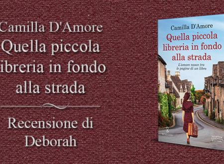 Quella piccola libreria in fondo alla strada di Camilla D'Amore | Recensione di Deborah