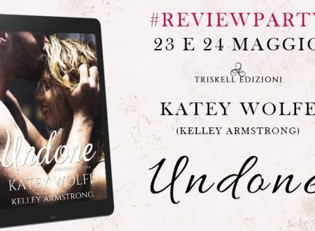 Review Party: Undone di Katey Wolfe