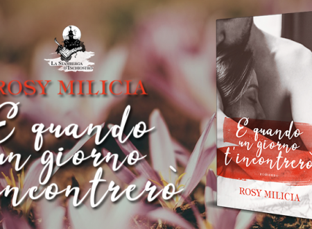 Close-Up #2: E quando un giorno t'incontrerò di Rosy Milicia
