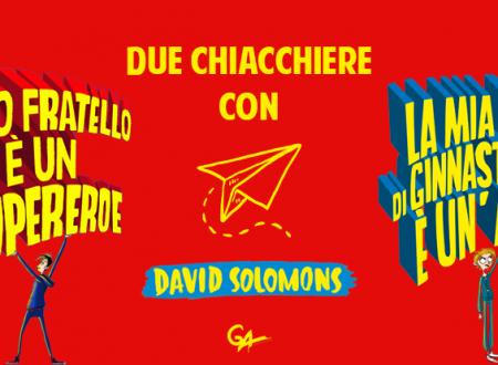 Due chiacchiere con… David Solomons