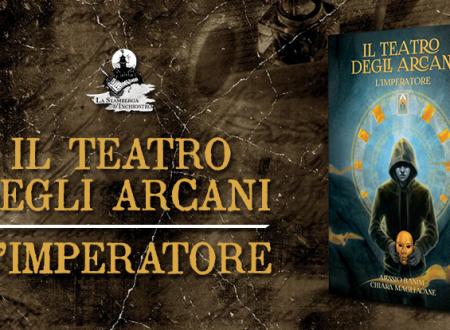Close-Up #1: Il Teatro degli Arcani – L'Imperatore di Banini e Magliacane