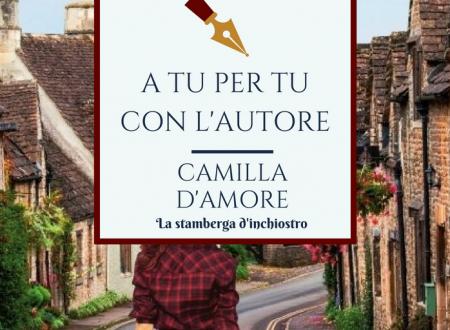 A tu per tu con Camilla D'Amore