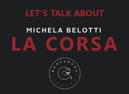 Let's talk about: La corsa di Michela Belotti (Bookabook)