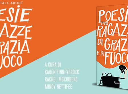 Let's talk about: Poesie per ragazze di grazia e di fuoco (Rizzoli)