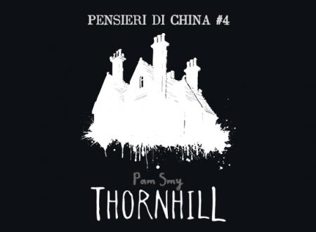 Pensieri di china #4: Thornhill di Pam Smy (Uovonero)