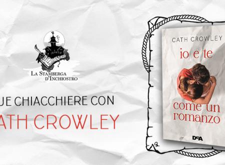 Oltre Mare di Libri #2: Intervista a Cath Crowley (De Agostini)