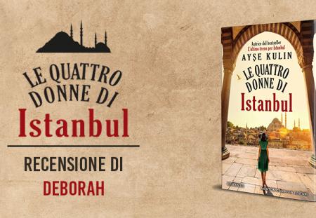 Le quattro donne di Istanbul di Ayse Kulin | Recensione di Deborah