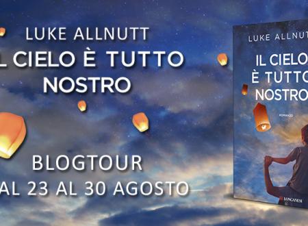 BLOGTOUR: Il cielo è tutto nostro di Luke Allnutt – L'arrivo di una notizia