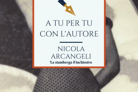 A tu per tu con Nicola Arcangeli